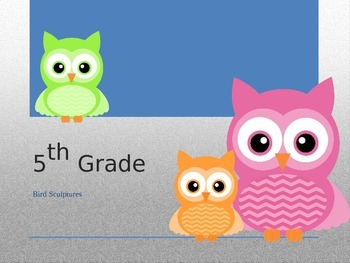 How to Create a Ceramic Bird or Owl- PowerPoint and Lesson