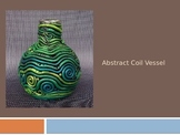 Ceramics Abstract Coil Vessel PowerPoint