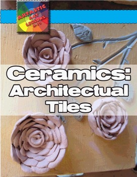 Ceramics: Architectural Tiles Art Lesson