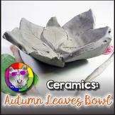 Ceramic Art Lesson, Autumn Leaf Bowl Art Project