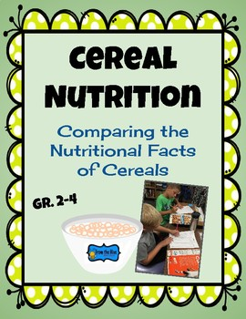 Cereal Nutrition To Compare The Nutritional Facts Of Cereals By From