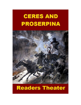 Ceres and Proserpina - Readers Theater - Greek & Roman Mythology
