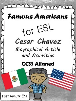 Cesar Chavez Biographical Article and Activities for ESL (CCSS Aligned)