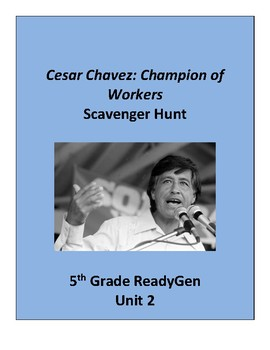 Cesar Chavez: Champion of Workers Scavenger Hunt ReadyGen grade 5 unit 2