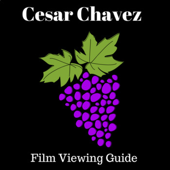 Cesar Chavez Film Viewing Guide