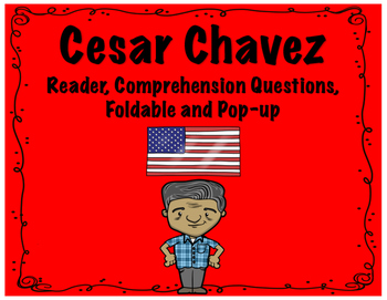 Cesar Chavez Reader, Comprehension Questions, Foldable and