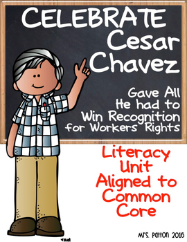 Famous American Hero: Cesar Chavez SS & Literacy Unit - In
