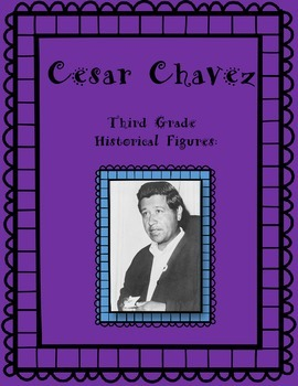 Cesar Chavez Third Grade Historical Figure