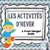 C'est L'hiver!  A  Winter Emergent Reader in French with Les Activités D'Hiver