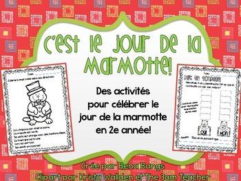 {C'est le jour de la marmotte!} Activities for grade 2 immersion or Core French