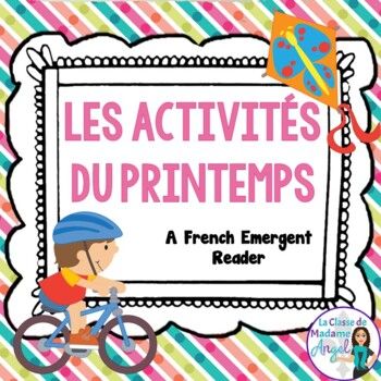 C'est le printemps! A French Emergent Reader with Spring A