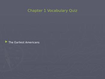 Ch. 1 Vocabulary Quiz - The Earliest Americans