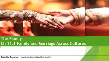 Ch 11.1 Family and Marriage Across Cultures - Sociology and You - McGraw Hill