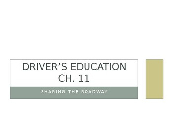 Driver's Education Ch. 11 Power Point Sharing the Roadway