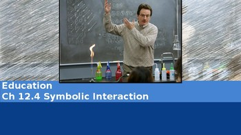 Ch 12.4 Symbolic Interaction - Education - Sociology & You McGraw Hill