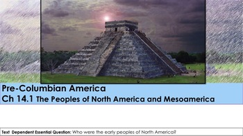 Ch 14.1 Peoples of North America & Mesoamerica PreColumbian America W History