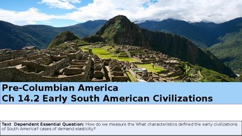 Ch 14.2 Early South American Civilizations Pre-Columbian American World History