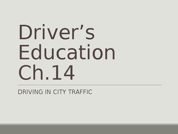 Driver's Education Ch. 14 Power Point Driving in City Traffic