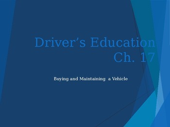 """Driver's Education Ch. 17 """"Buying and Maintaining a Vehicle"""" Power Point"""
