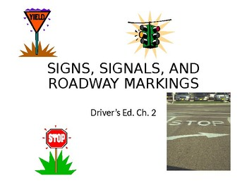 Driver's Education Ch. 2 Power Point Signs, Signals, and Roadway Markings