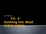 Ch 2 Settling the West PowerPoint Notes- McGraw Hill US History