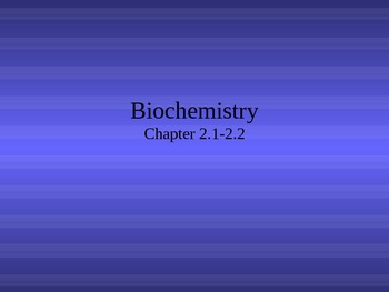 Ch. 2 The Chemistry of Life Slideshow