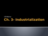 Ch 3 Industrialization PowerPoint Notes- McGraw Hill US History