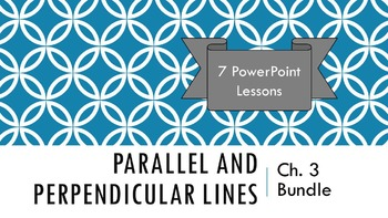Ch. 3 - Parallel and Perpendicular Lines Geometry Bundle:
