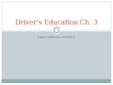 """Driver's Education Ch. 3 """"Basic Vehicle Operation"""" Power Point"""