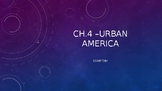 Ch 4 Urban America PowerPoint Notes- McGraw Hill US History