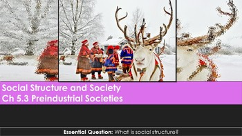 Ch 5.3 Preindustrial Societies - Sociology and You McGraw Hill