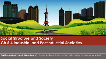 Ch 5.4 Industrial and Postindustrial Societies - Sociology and You McGraw Hill