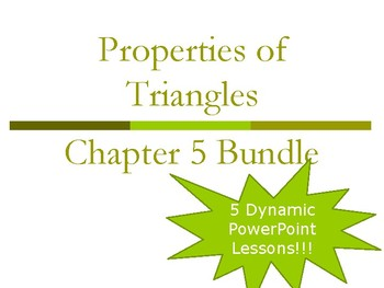 Ch 5: Properties of Triangles Geometry Lesson PowerPoint Bundle
