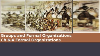 Ch 6.4 Groups and Formal Organizations Sociology and You McGraw Hill