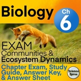 Ch 6 - Comm. and Ecosystem Dynamics Exam - Miller & Levine 2019 - PDF & Word