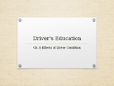 """Driver's Education Ch. 6 """"Effects of Driver Condition"""" Power Point"""