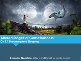 Ch 7.1 Dreaming & Sleeping - Altered Stages of Consciousne