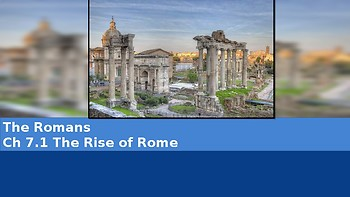 Ch 7.1 The Rise of Rome - The Romans - McGraw Hill