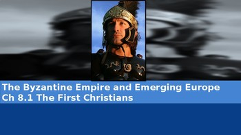 Ch 8.1 The First Christians - Byzantine Empire & Emerging Europe - McGraw Hill