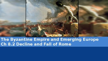 Ch 8.2 Decline & Fall of Rome - Byzantine Empire & Emerging Europe - McGraw Hill