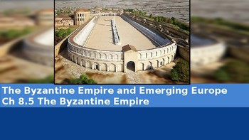 Ch 8.5 The Byzantine Empire - Byzantine Empire & Emerging Europe McGraw Hill