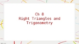 Ch 8.  Right Triangles & Intro to Trigonometry Geometry PowerPoint Lessons