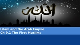 Ch 9.1 The First Muslims - Islam and the Arab Empire - McG