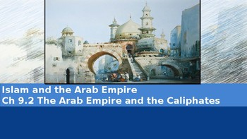 Ch 9.2 The Arab Empire and the Caliphates- Islam and the Arab Empire McGraw Hill