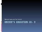 "Driver's Education Ch. 9 ""Natural Laws and Car Control"" Power Point"