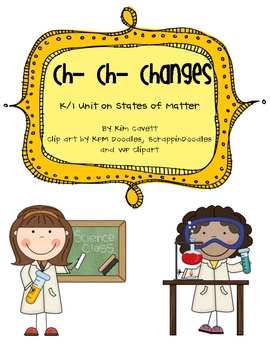 Ch-Ch-Changes: States of Matter Unit