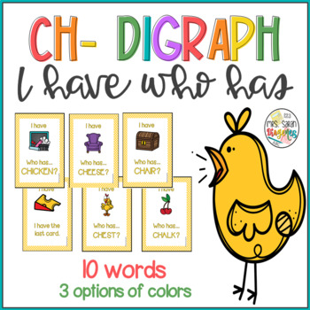 Ch- Digraphs I have Who has Phonics game
