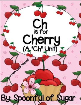 "Ch is for Cherry (Diagraph ""Ch"" Word Work Unit)"