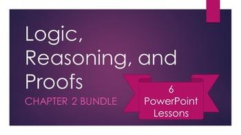 Ch.2 - Reasoning & Proofs Geometry Bundle: 6 PowerPoint Le
