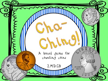 Cha-Ching! A Coin Counting Board Game for 2.MD.C.8